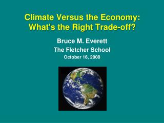 Climate Versus the Economy: What's the RightTrade-off?