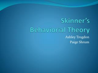Skinner�s  Behaviorial  Theory