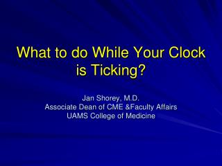 What to do While Your Clock is Ticking?