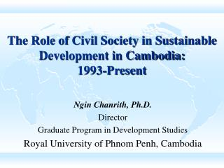 The Role of Civil Society in Sustainable Development in Cambodia:  1993-Present