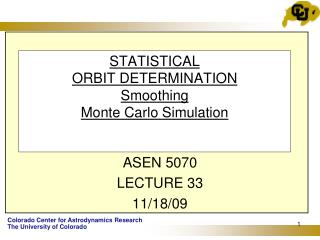 STATISTICAL ORBIT DETERMINATION Smoothing Monte Carlo Simulation