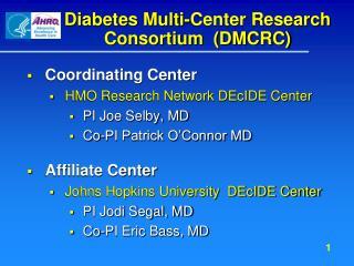 Diabetes Multi-Center Research Consortium  (DMCRC)