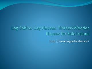 Log Cabins $ Timber Cabins
