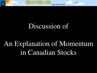Discussion of An Explanation of Momentum in Canadian Stocks