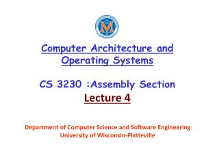 Computer Architecture and Operating Systems CS 3230 :Assembly Section Lecture 4