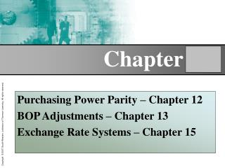 Purchasing Power Parity – Chapter 12 BOP Adjustments – Chapter 13