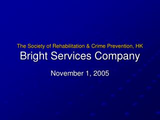 The Society of Rehabilitation & Crime Prevention, HK Bright Services Company