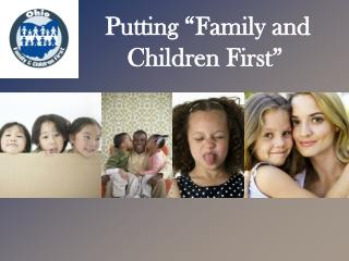 "Putting ""Family and Children First"""