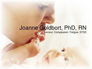 Joanne Goldbort, PhD, RN