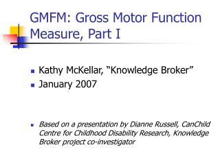 GMFM: Gross Motor Function Measure, Part I