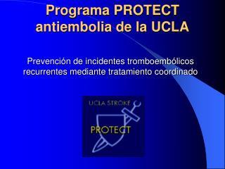 Programa PROTECT antiembolia de la UCLA