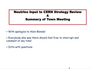 Neutrino Input to CERN  Strategy Review & Summary  of  Town  Meeting