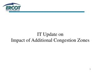 IT Update on  Impact of Additional Congestion Zones