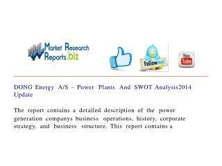DONG Energy A/S - Power Plants And SWOT Analysis2014 Update