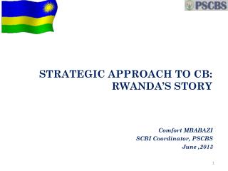 STRATEGIC APPROACH TO CB: RWANDA'S STORY