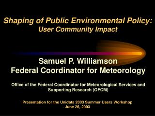 Shaping of Public Environmental Policy: User Community Impact