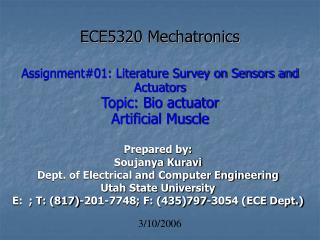 ECE5320 Mechatronics  Assignment01: Literature Survey on Sensors and Actuators  Topic: Bio actuator Artificial Muscle