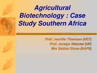 Agricultural Biotechnology : Case Study Southern Africa