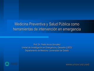 Medicina Preventiva y Salud Pública como herramientas de intervención en emergencia