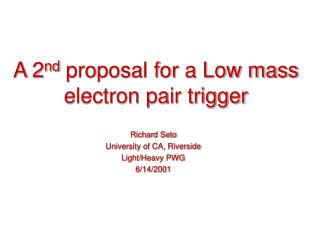 A 2 nd  proposal for a Low mass electron pair trigger