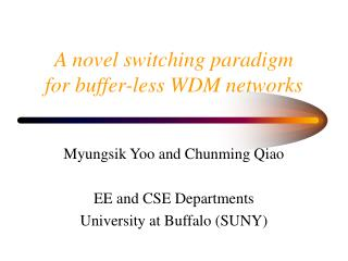 A novel switching paradigm  for buffer-less WDM networks