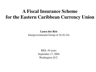 A Fiscal Insurance Scheme  for the Eastern Caribbean Currency Union