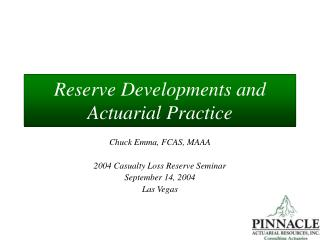 Reserve Developments and  Actuarial Practice