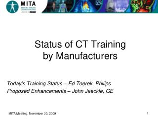 Status of CT Training  by Manufacturers