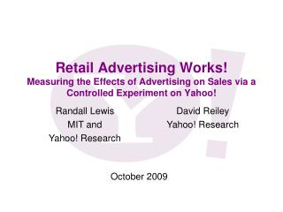 Retail Advertising Works Measuring the Effects of Advertising on Sales via a Controlled Experiment on Yahoo