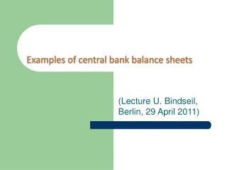 Examples of central bank balance sheets
