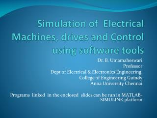 Simulation of  Electrical Machines, drives and Control using software tools