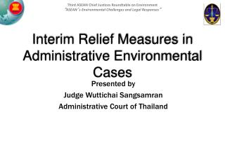 Interim Relief Measures in  Administrative Environmental Cases