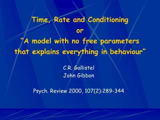 Time , Rate and Conditioning or