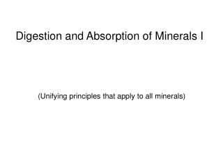 Digestion and Absorption of Minerals I