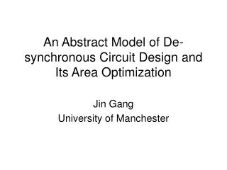 An Abstract Model of De-synchronous Circuit Design and Its Area Optimization