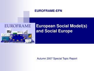 European Social Model(s) and Social Europe