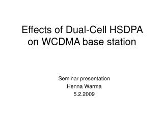 Effects of Dual-Cell HSDPA on WCDMA base station