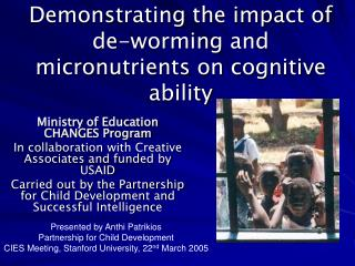 Demonstrating the impact of de-worming and micronutrients on cognitive ability