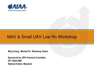 MAV & Small UAV Low Rn Workshop