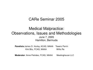 CARe Seminar 2005  Medical Malpractice: Observations, Issues and Methodologies June 7, 2005 Hamilton, Bermuda