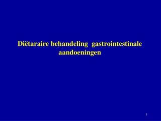 Diëtaraire behandeling  gastrointestinale aandoeningen