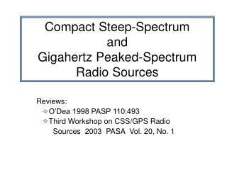Compact Steep-Spectrum and Gigahertz Peaked-Spectrum Radio Sources