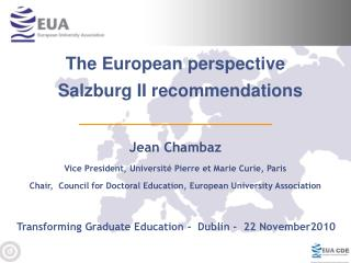 Chair,  Council for Doctoral Education, European University Association