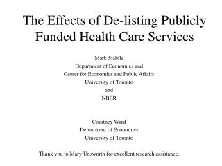 The Effects of De-listing Publicly Funded Health Care Services