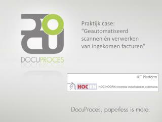 """Praktijk case: """"Geautomatiseerd  scannen én verwerken van ingekomen facturen"""""""