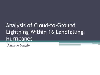 Analysis of Cloud-to-Ground Lightning Within 16  Landfalling  Hurricanes