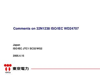 Comments on 32N1238 ISO/IEC WD24707