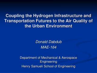 Donald Dabdub MAE-164 Department of Mechanical & Aerospace Engineering
