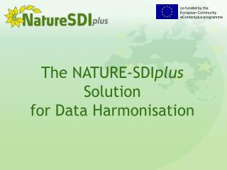 The NATURE-SDI plus  Solution for Data Harmonisation