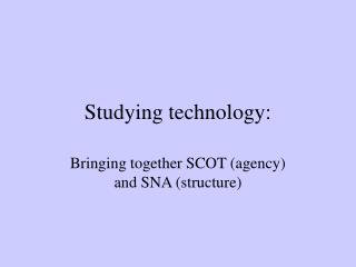 Studying technology: